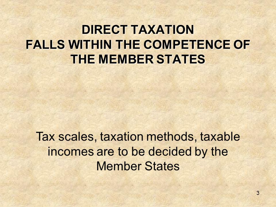 DIRECT TAXATION FALLS WITHIN THE COMPETENCE OF THE MEMBER STATES