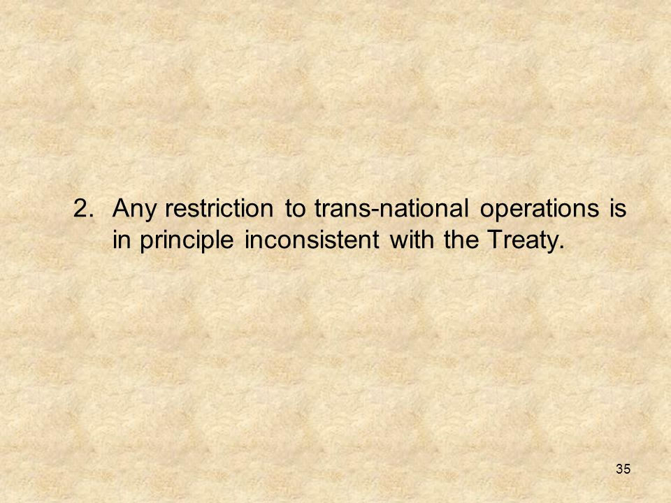 Any restriction to trans-national operations is in principle inconsistent with the Treaty.