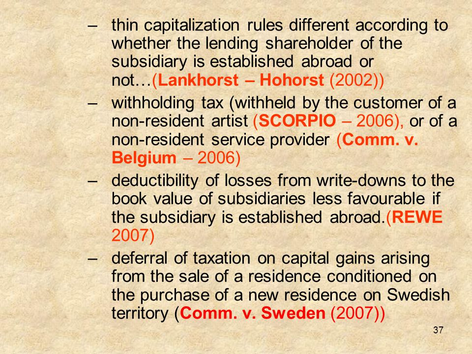 thin capitalization rules different according to whether the lending shareholder of the subsidiary is established abroad or not…(Lankhorst – Hohorst (2002))