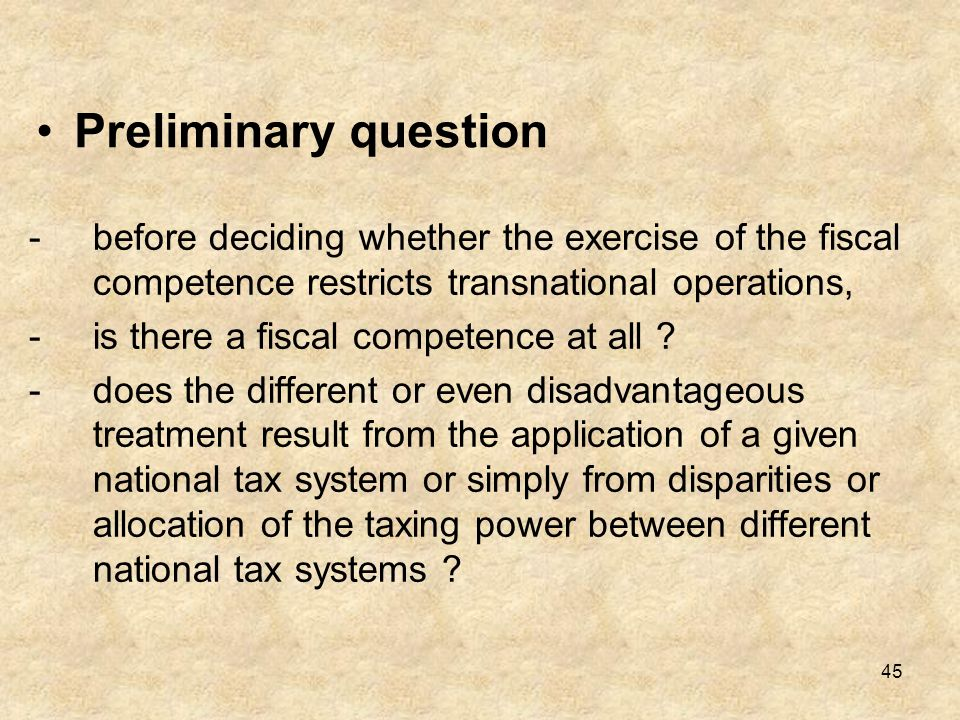 Preliminary question before deciding whether the exercise of the fiscal competence restricts transnational operations,