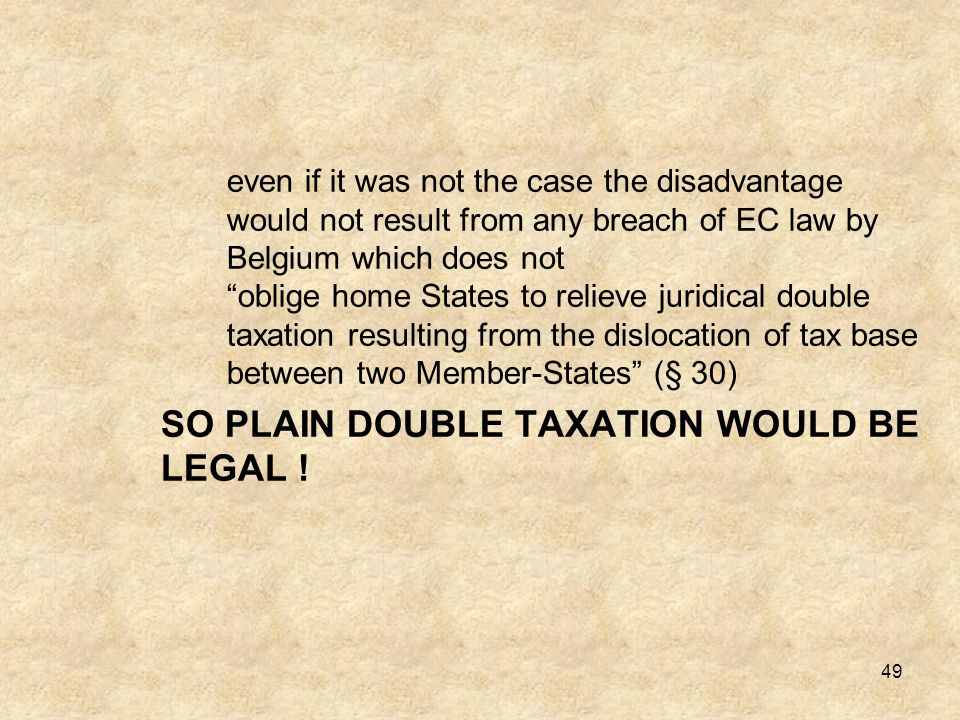 SO PLAIN DOUBLE TAXATION WOULD BE LEGAL !