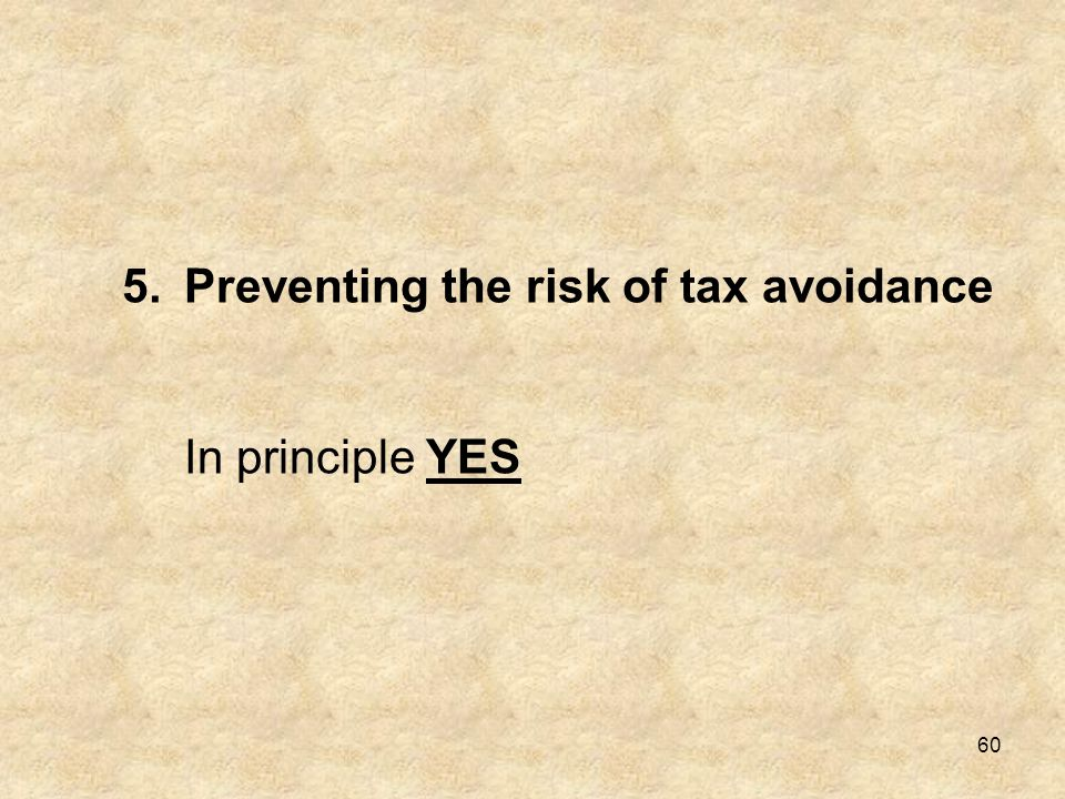 Preventing the risk of tax avoidance In principle YES