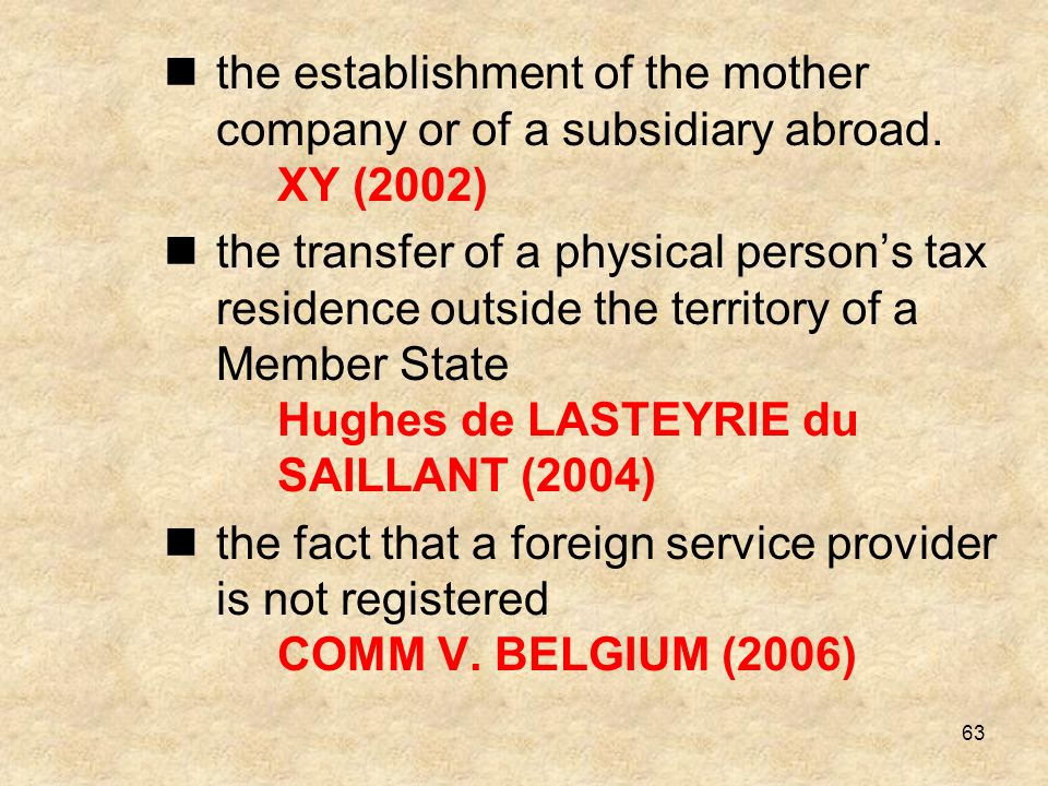 the establishment of the mother company or of a subsidiary abroad