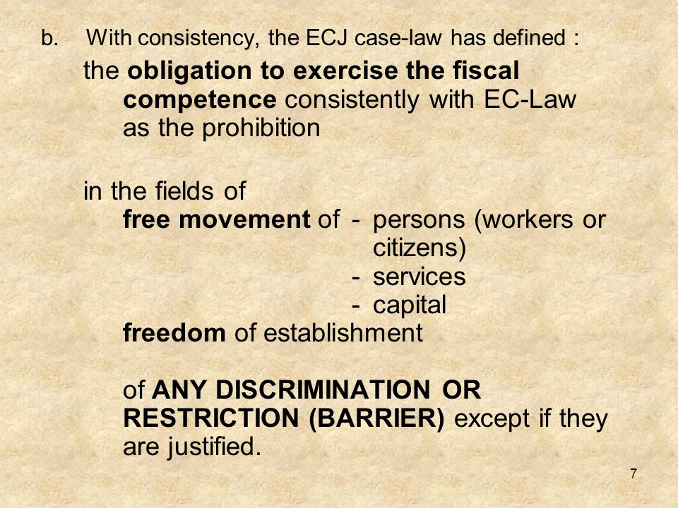 With consistency, the ECJ case-law has defined :