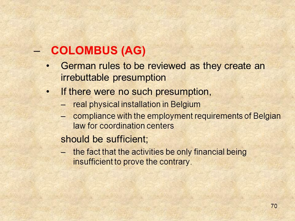 COLOMBUS (AG) German rules to be reviewed as they create an irrebuttable presumption. If there were no such presumption,