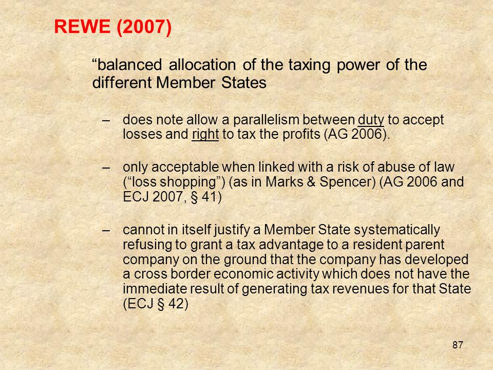 REWE (2007) balanced allocation of the taxing power of the different Member States.