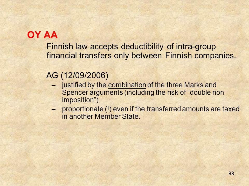 OY AA Finnish law accepts deductibility of intra-group financial transfers only between Finnish companies.