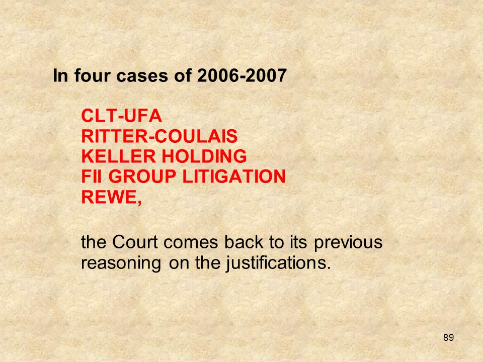 In four cases of 2006-2007 CLT-UFA RITTER-COULAIS KELLER HOLDING FII GROUP LITIGATION REWE,