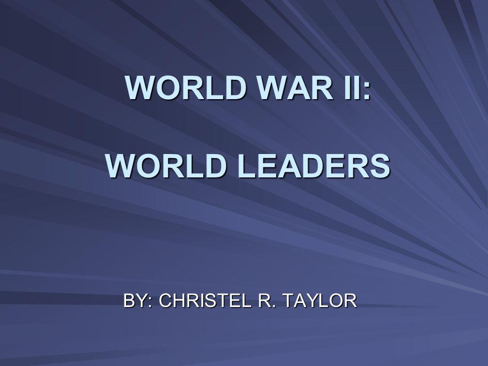 WORLD WAR II: WORLD LEADERS