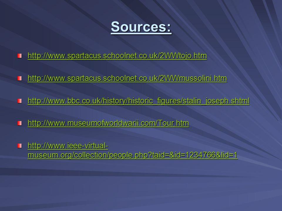 Sources: http://www.spartacus.schoolnet.co.uk/2WWtojo.htm