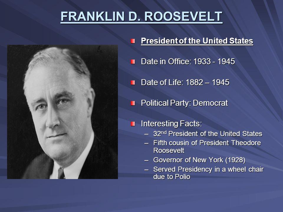 FRANKLIN D. ROOSEVELT President of the United States