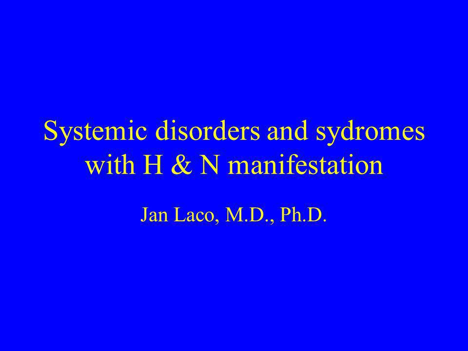 Systemic disorders and sydromes with H & N manifestation