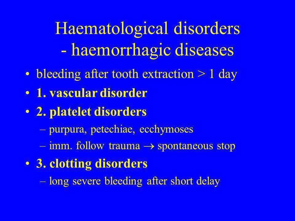 Haematological disorders - haemorrhagic diseases