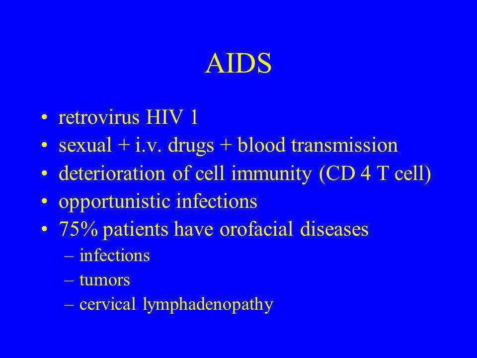 AIDS retrovirus HIV 1 sexual + i.v. drugs + blood transmission