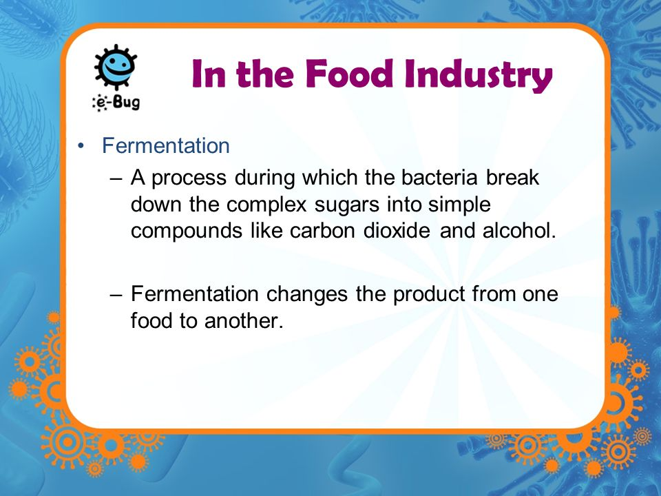 In the Food Industry Fermentation