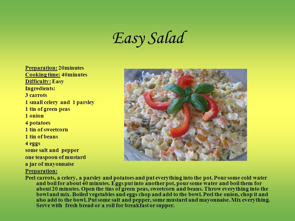 Easy Salad Preparation: 20minutes Cooking time: 40minutes