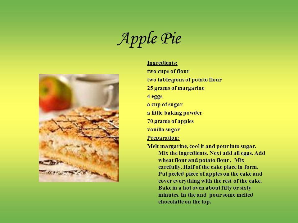 Apple Pie Ingredients: two cups of flour