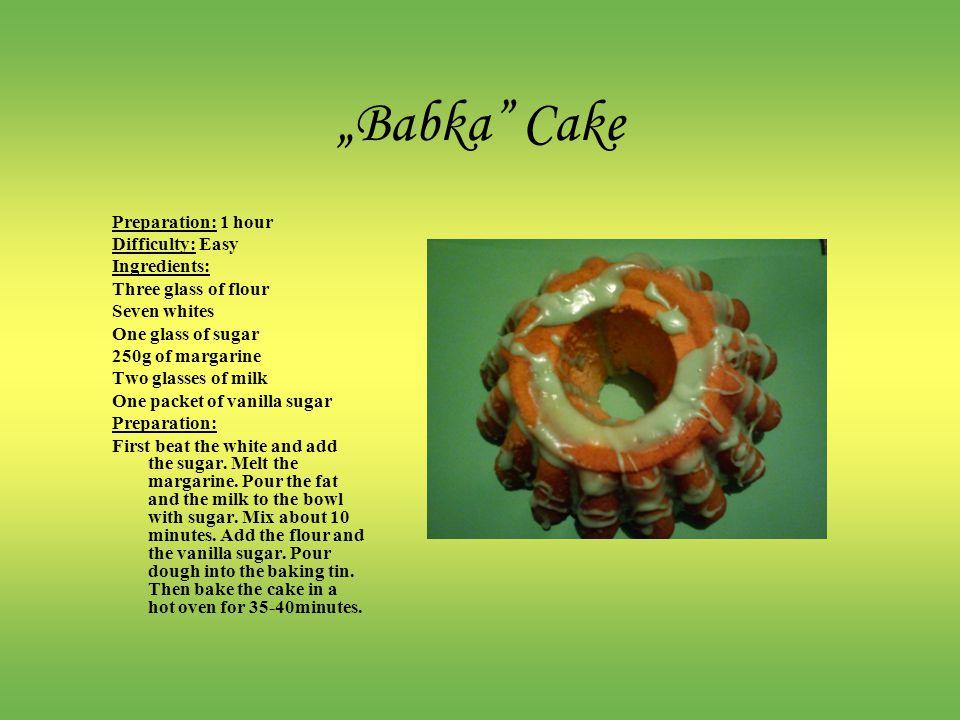 """Babka Cake Preparation: 1 hour Difficulty: Easy Ingredients:"