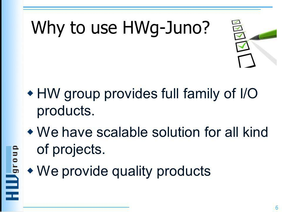 Why to use HWg-Juno HW group provides full family of I/O products.