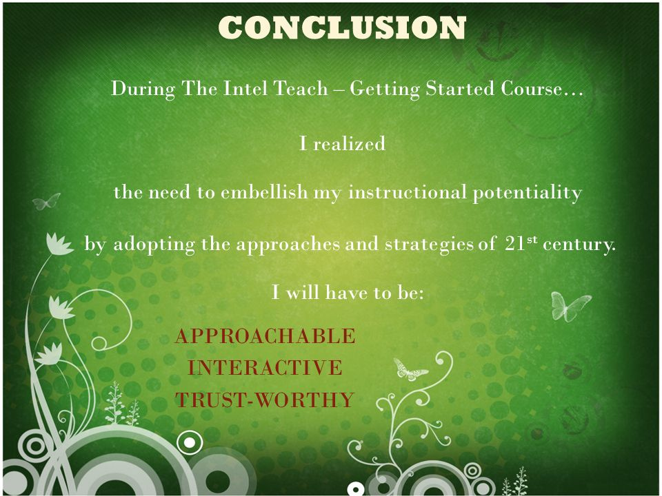 CONCLUSION During The Intel Teach – Getting Started Course… I realized