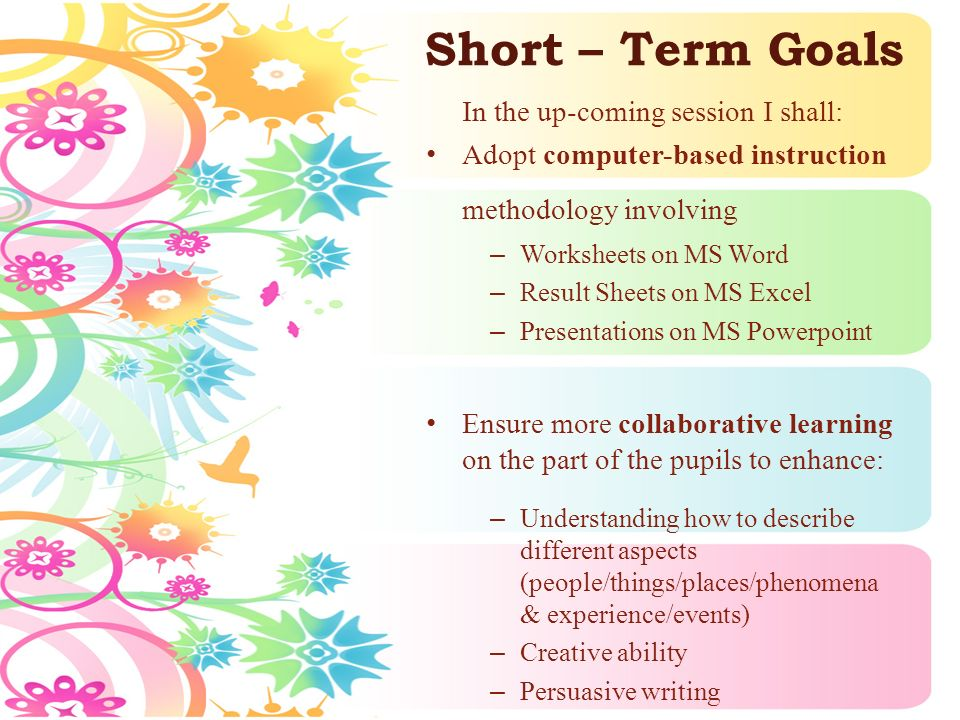 Short – Term Goals In the up-coming session I shall: