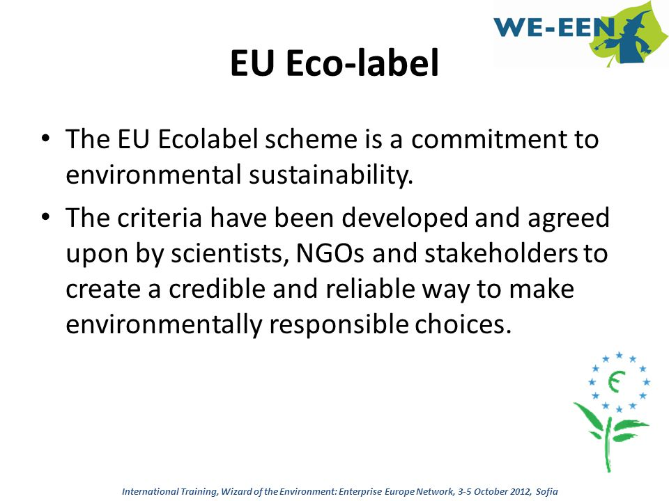 EU Eco-label The EU Ecolabel scheme is a commitment to environmental sustainability.