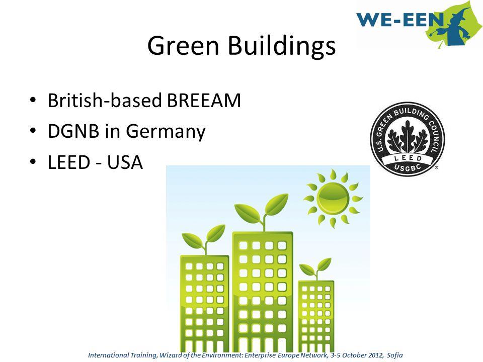 Green Buildings British-based BREEAM DGNB in Germany LEED - USA