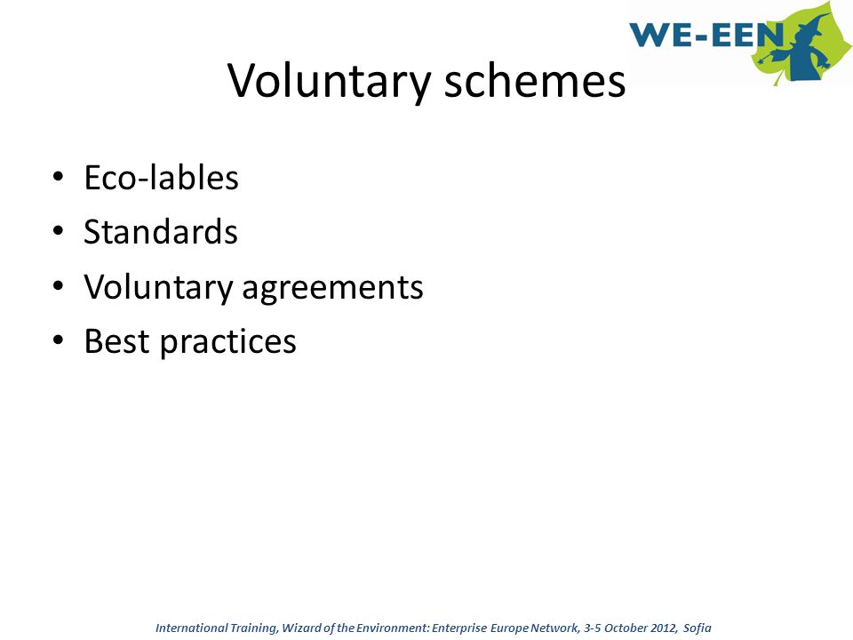 Voluntary schemes Eco-lables Standards Voluntary agreements