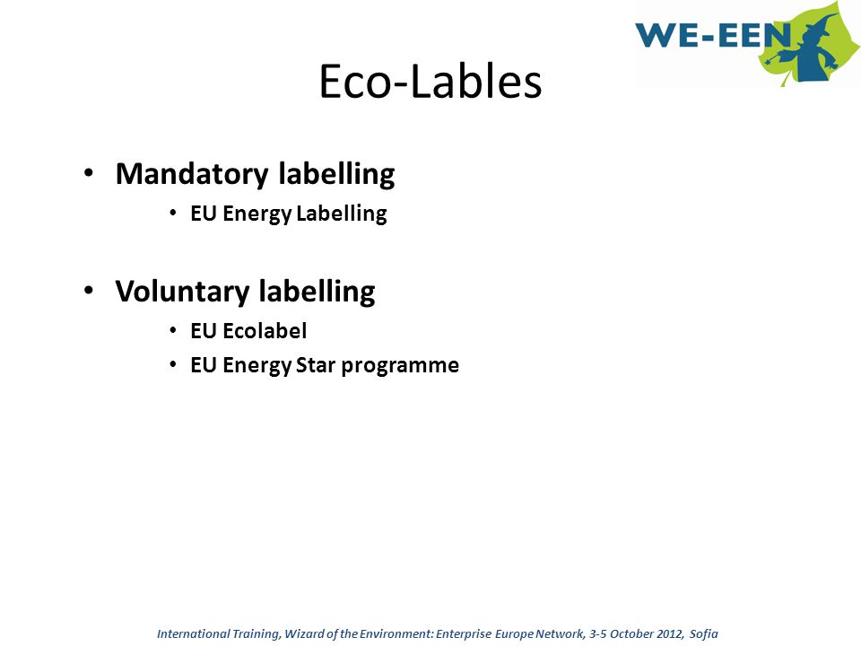 Eco-Lables Mandatory labelling Voluntary labelling EU Energy Labelling