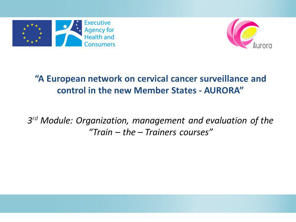 A European network on cervical cancer surveillance and control in the new Member States - AURORA