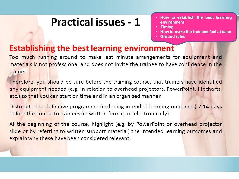 Practical issues - 1 Establishing the best learning environment