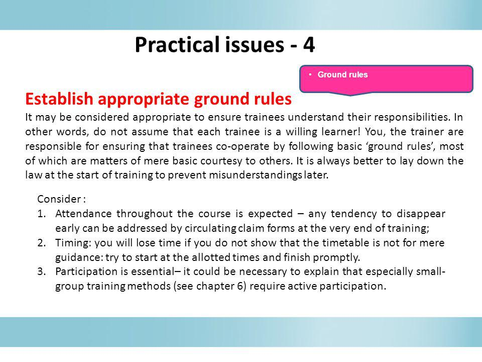 Practical issues - 4 Establish appropriate ground rules