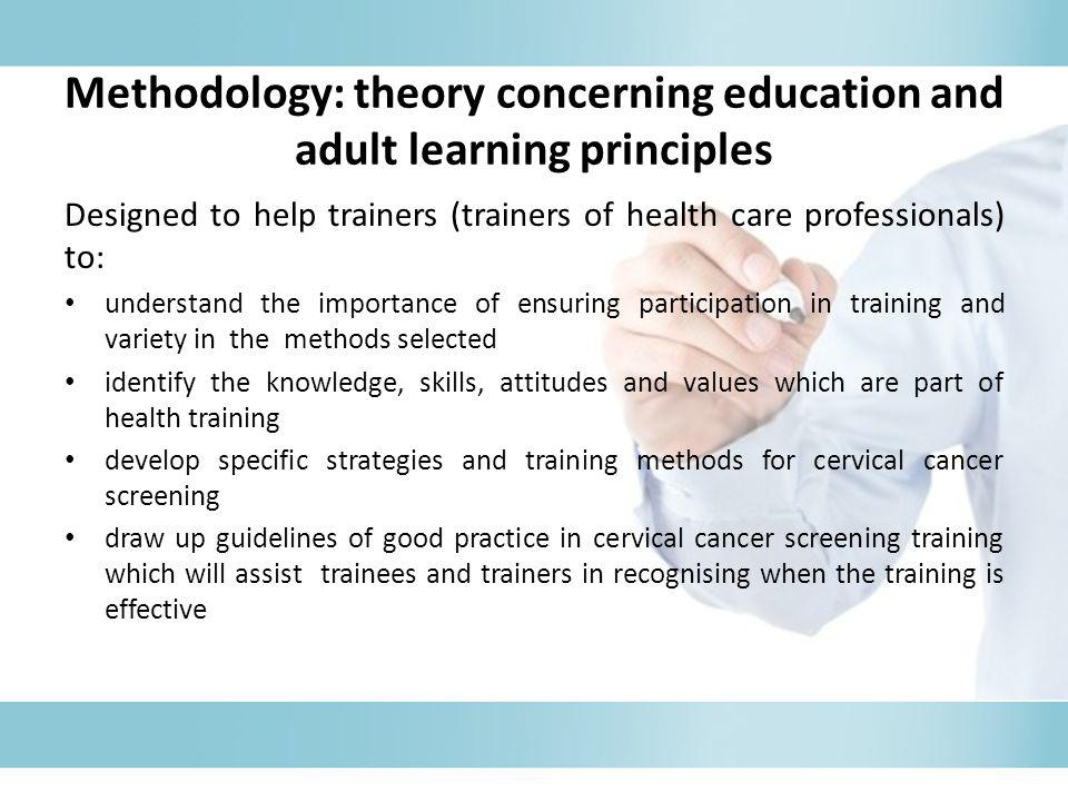 Methodology: theory concerning education and adult learning principles