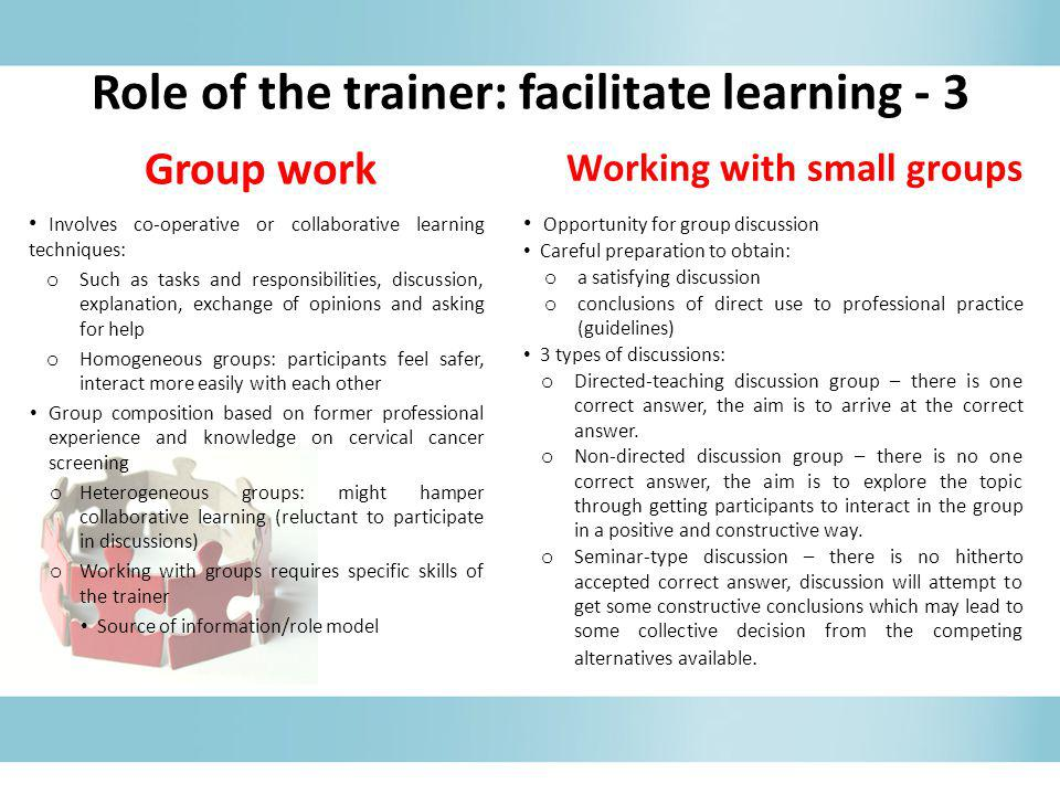 Role of the trainer: facilitate learning - 3 Working with small groups
