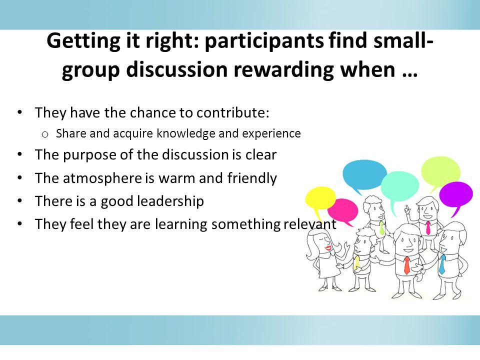 Getting it right: participants find small-group discussion rewarding when …