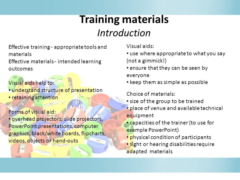 Training materials Introduction Visual aids: