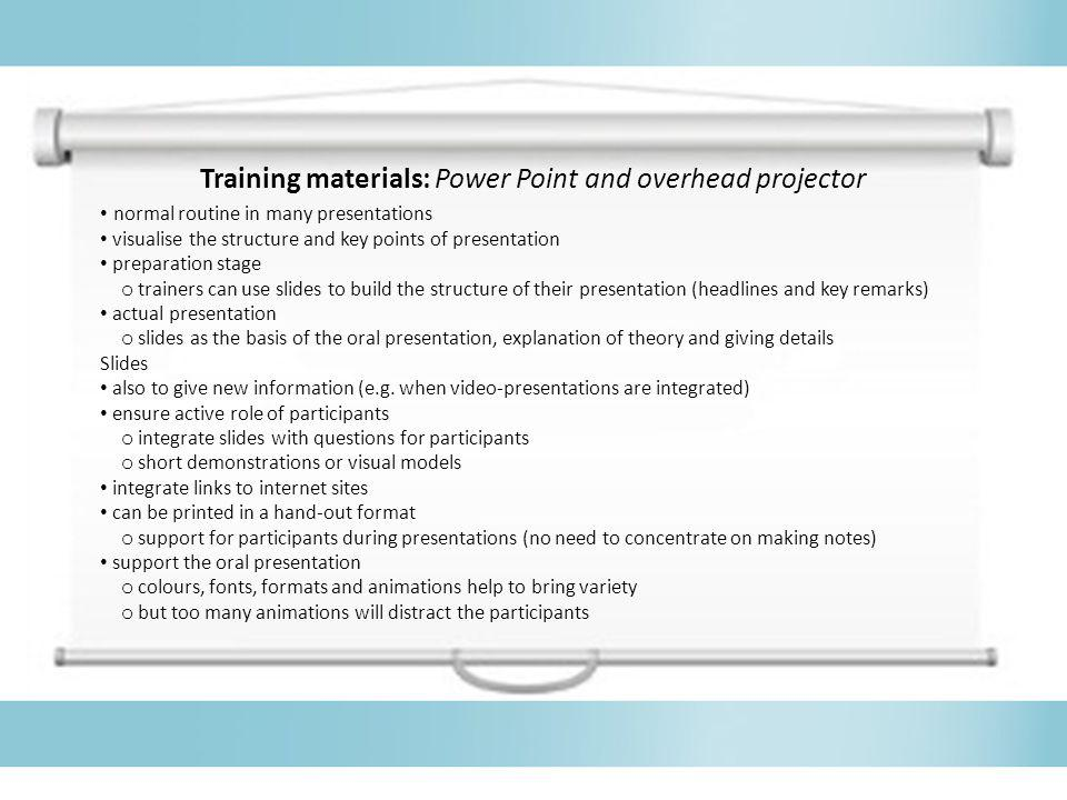 Training materials: Power Point and overhead projector