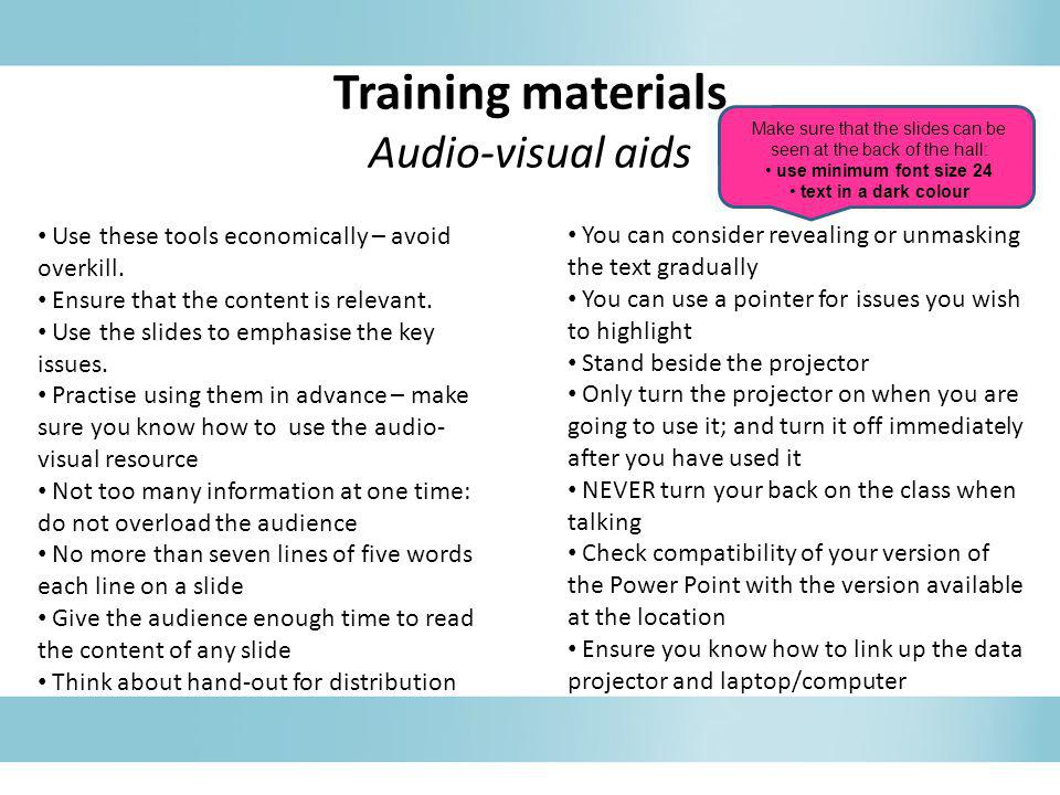 Make sure that the slides can be seen at the back of the hall: