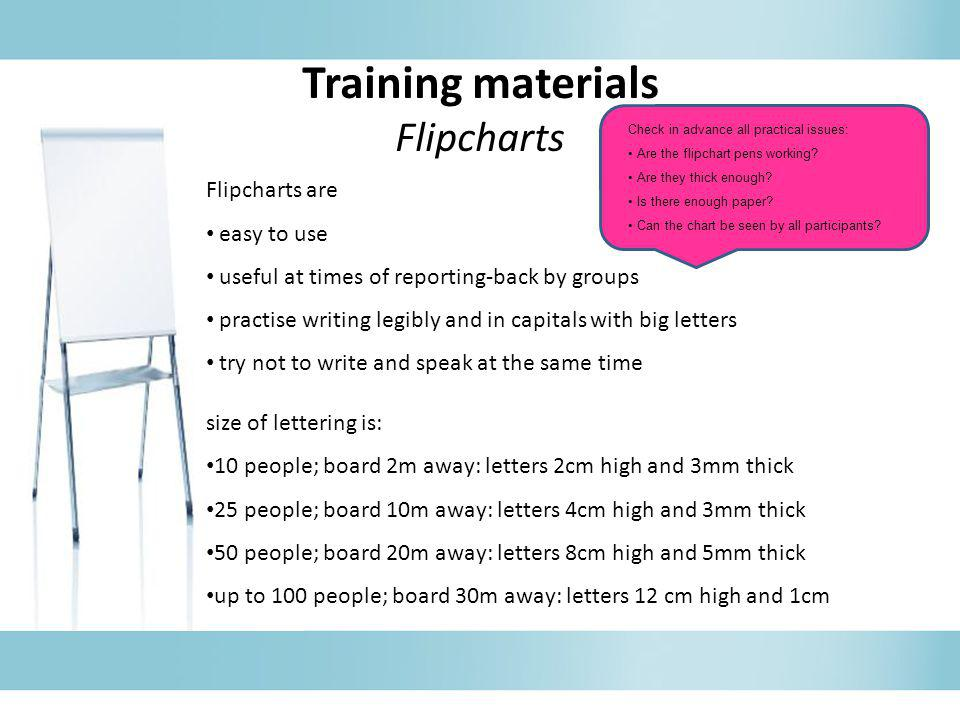 Training materials Flipcharts Flipcharts are easy to use