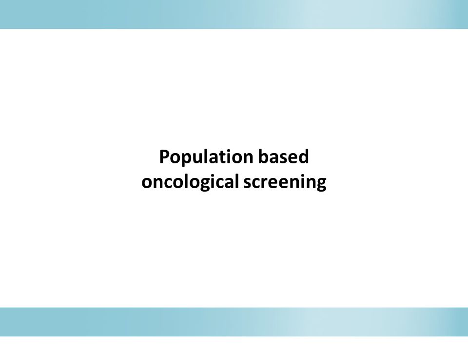 Population based oncological screening