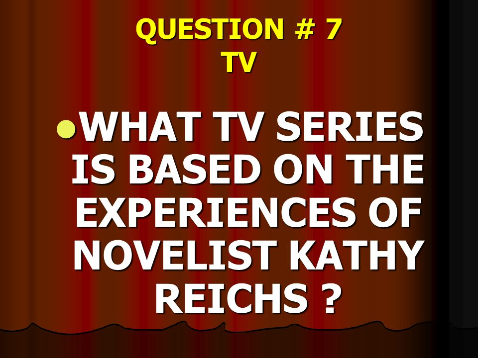 WHAT TV SERIES IS BASED ON THE EXPERIENCES OF NOVELIST KATHY REICHS