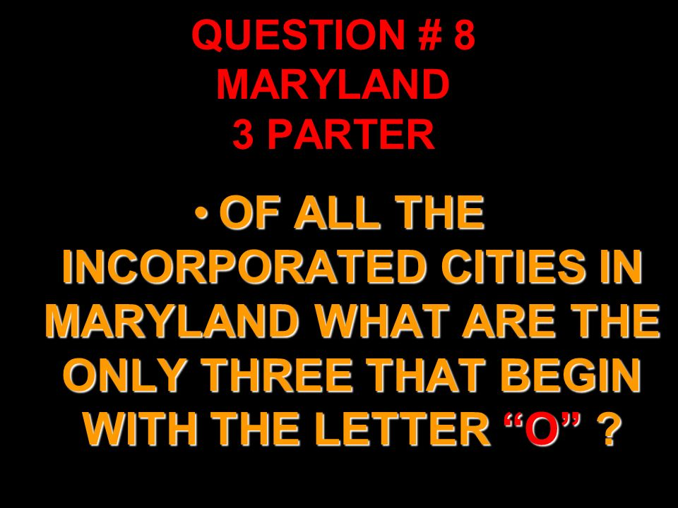 QUESTION # 8 MARYLAND 3 PARTER