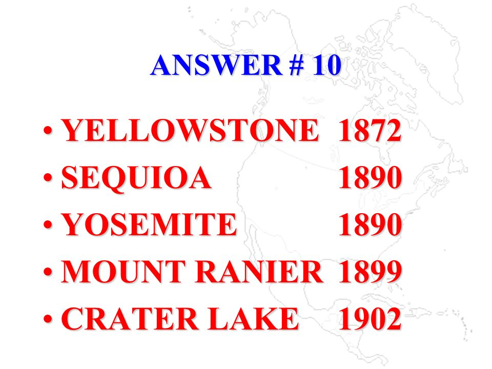 YELLOWSTONE 1872 SEQUIOA 1890 YOSEMITE 1890 MOUNT RANIER 1899