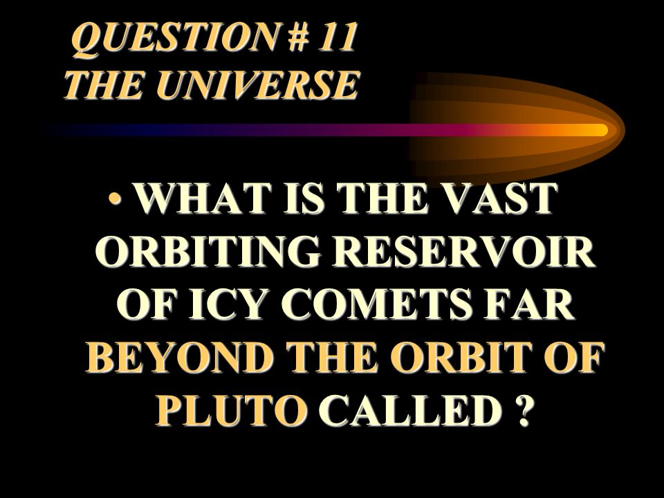 QUESTION # 11 THE UNIVERSE