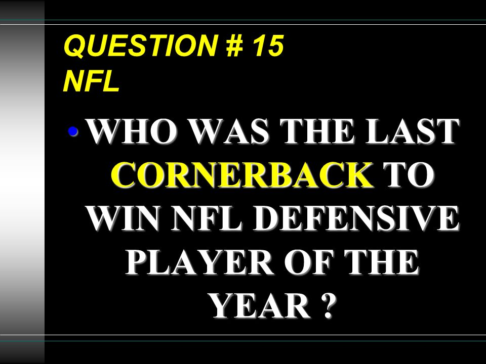 WHO WAS THE LAST CORNERBACK TO WIN NFL DEFENSIVE PLAYER OF THE YEAR