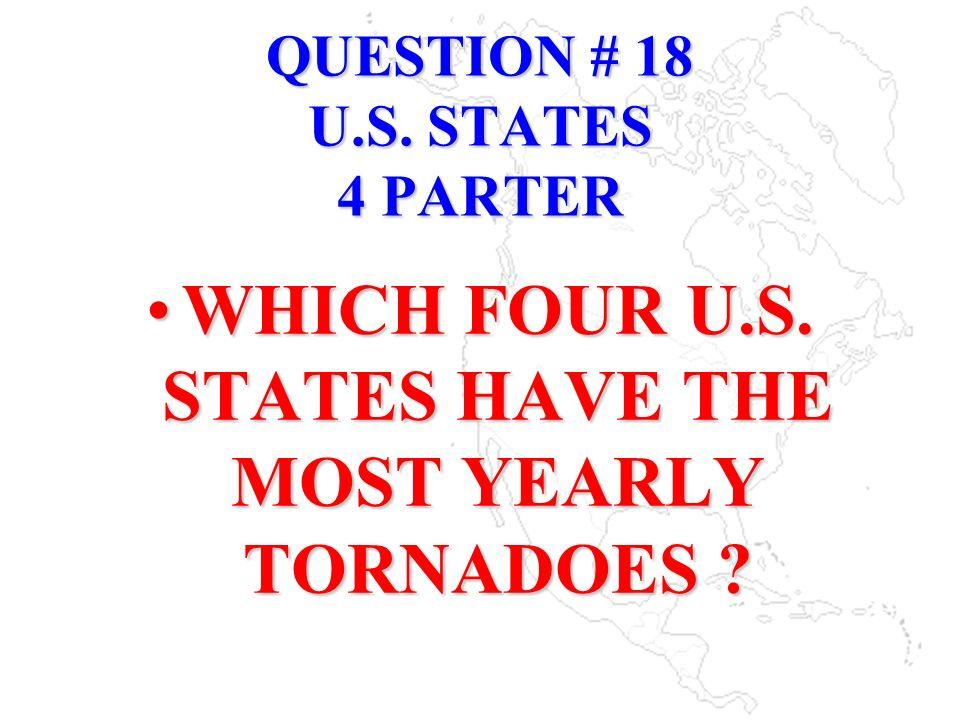 QUESTION # 18 U.S. STATES 4 PARTER