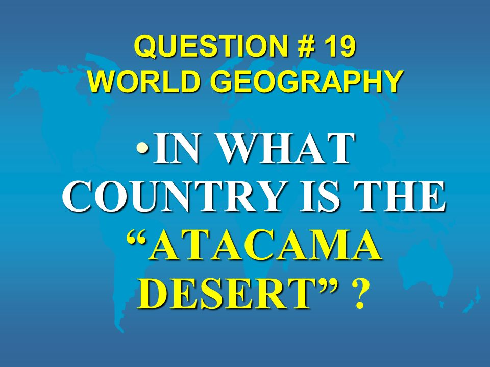 QUESTION # 19 WORLD GEOGRAPHY