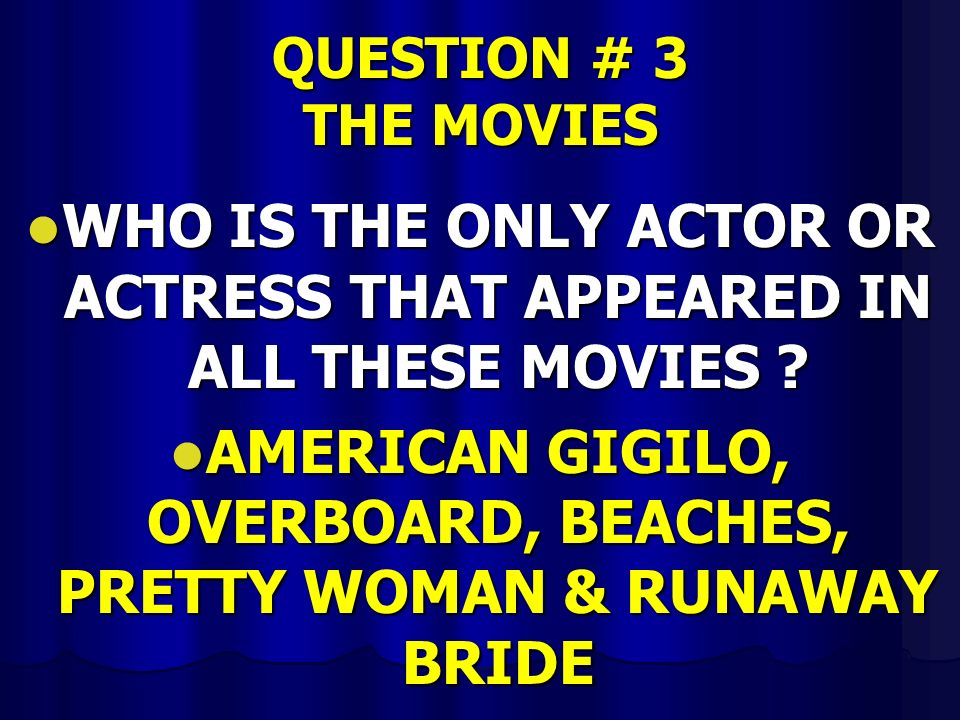 WHO IS THE ONLY ACTOR OR ACTRESS THAT APPEARED IN ALL THESE MOVIES