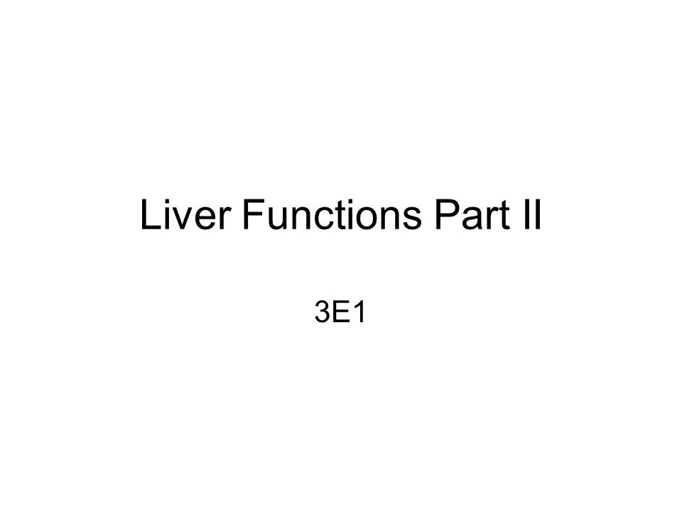Liver Functions Part II