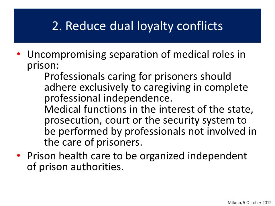 2. Reduce dual loyalty conflicts